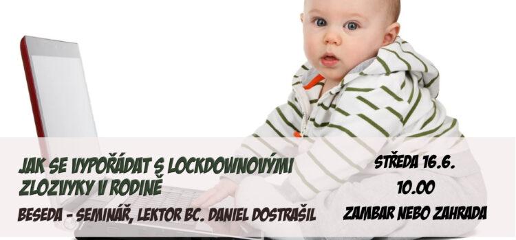Beseda – seminář  Jak se vypořádat s lockdownovými zlozvyky v rodině