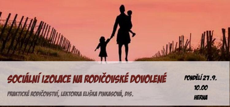 Workshop/beseda Praktické rodičovství – Sociální izolace rodičů na rodičovské dovolené